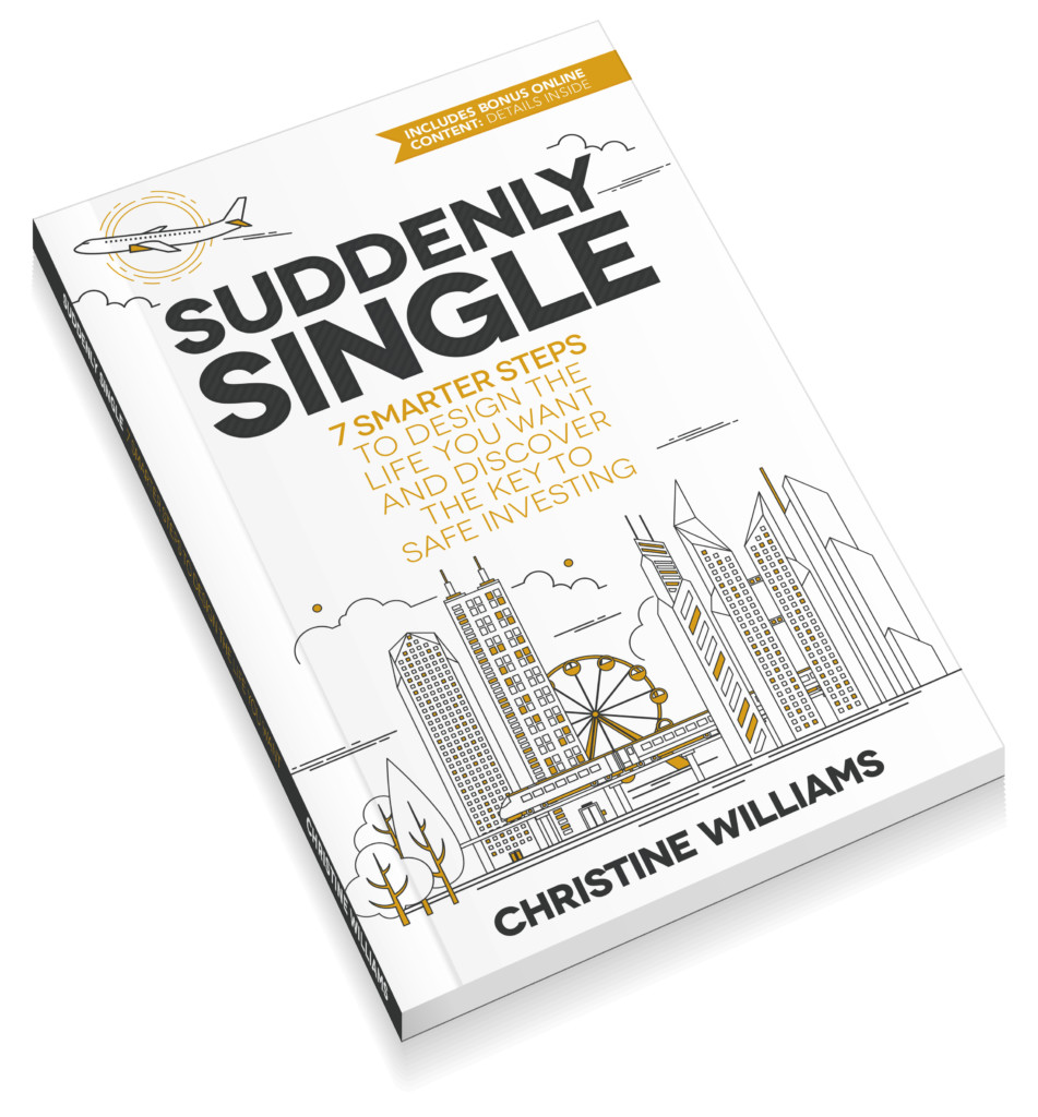 Suddenly Single - 7 smarter steps to design the life you want and discover the key to safe investing
