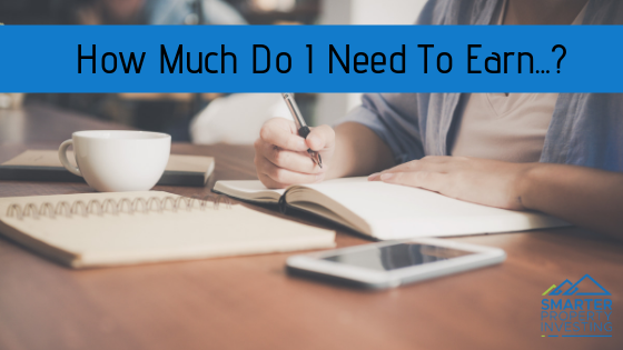 How Much Do I Need TO Earn To Buy An Investment Property?